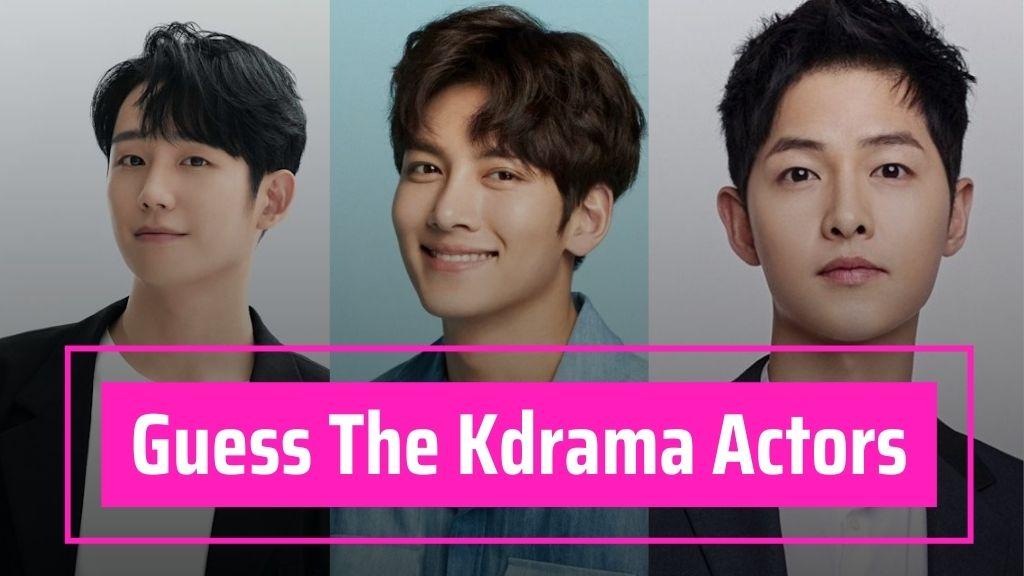 Guess kdrama actors quiz