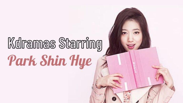 8 Best Park Shin Hye Dramas You Shouldn't Miss