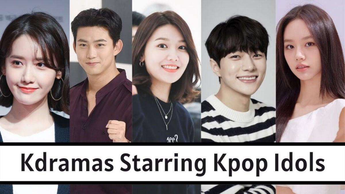 orean Dramas Starring Kpop Idols