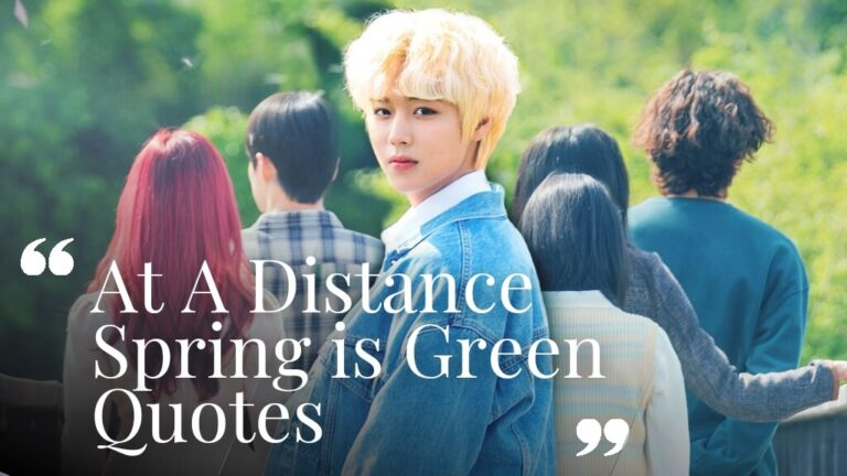 At A Distance, Spring is Green Quotes & Lines To Read